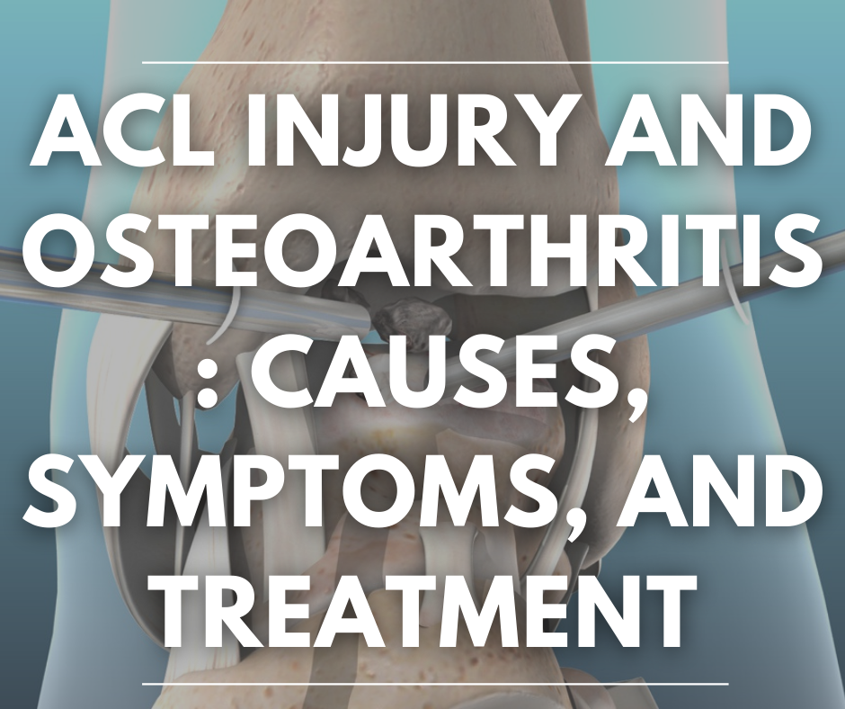 ACL injury and Osteoarthritis: causes, symptoms, and treatment explained by Dr. Pranjel Pipara best Orthopedic Surgeon in Ahmedabad